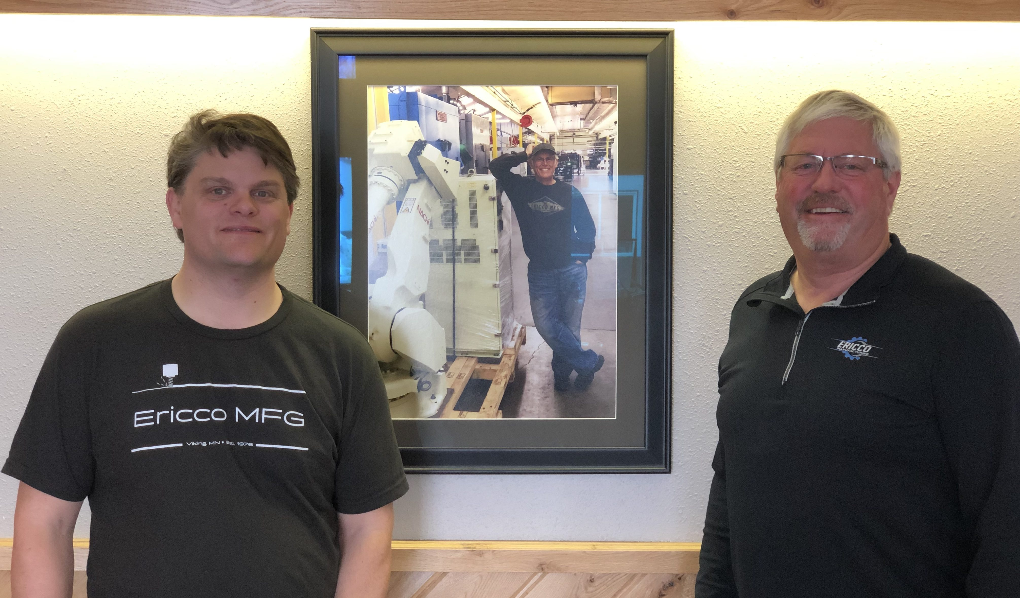 Ben Erickson, owner, and Mike Sorteberg, General Manager of Ericco Manufacturing